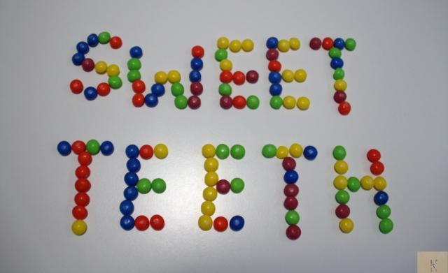 Sweet teeth
